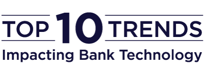 Top Ten Trends Impacting Bank Technology for 2020